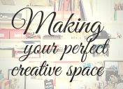 Making Your Perfect Creative Space